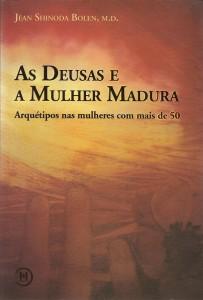 Livro: Deusas e a Mulher Madura, As
